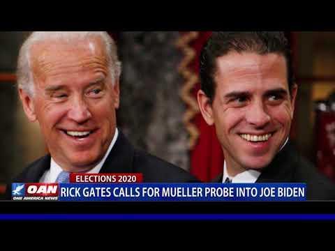Rick Gates calls for Mueller probe into Joe Biden