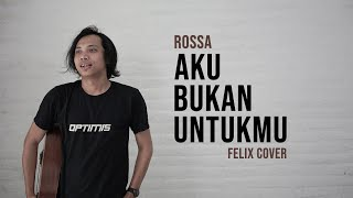Rossa Aku Bukan Untukmu Felix Cover