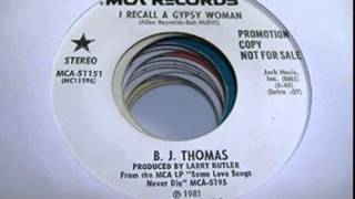 B.J. Thomas ~ I Recall a Gypsy woman