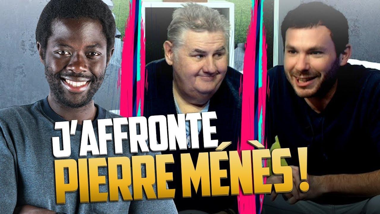 FIFA 19 - J'AFFRONTE PIERRE MÉNÈS !