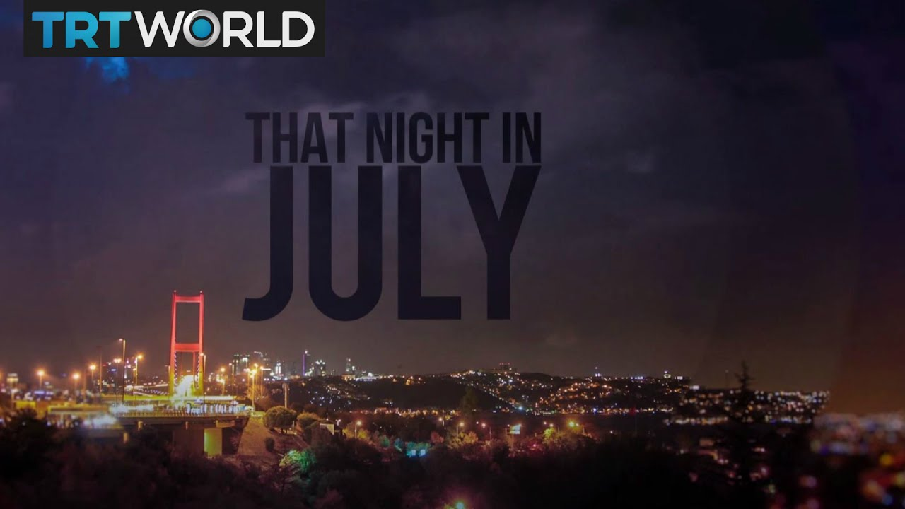 That Night In July: Turkey's failed coup