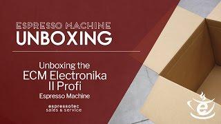Unboxing the ECM Electronika II Profi Espresso Machine