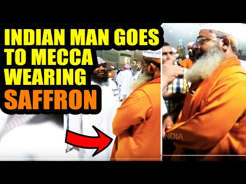 Indian Man goes to Mecca Medina in Saffron WATCH What Happens Next
