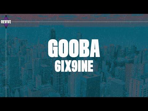 6ix9ine---gooba-(lyrics)