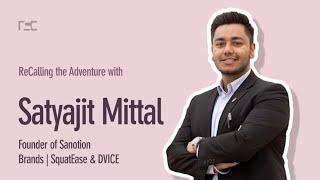 Satyajit Mittal - Founder of Sanotion | ReCalling the Adventure Episode 1