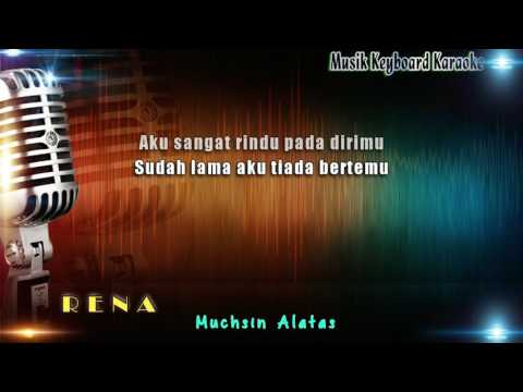 Muchsin Alatas - Rena Karaoke Tanpa Vokal
