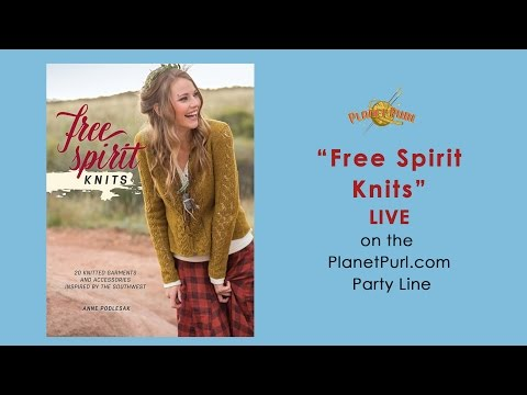 """Free Spirit Knits"" LIVE on the PlanetPurl.com Party Line 01-06-2016"