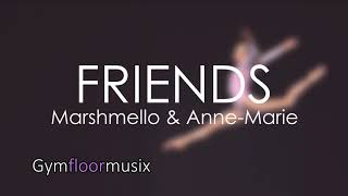 Friends By Marshmello Anne-Marie Gymnastic floor music.mp3