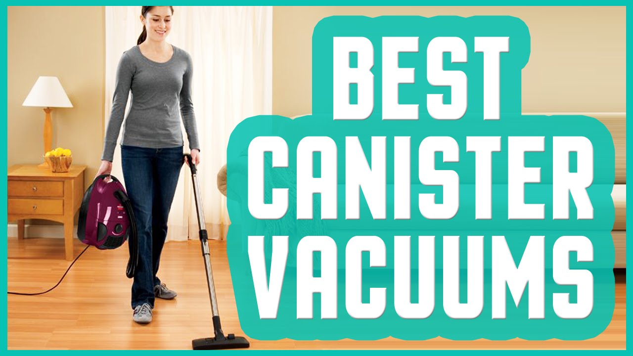 best canister vacuum cleaner 2017 reviews youtube. Black Bedroom Furniture Sets. Home Design Ideas