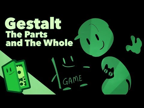 Gestalt - The Parts And The Whole - Extra Credits