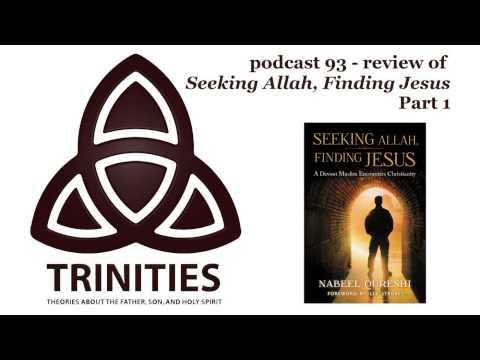 Review of Seeking Allah, Finding Jesus - Part 1 - trinities 093