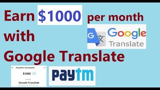 Earn $1000 per month using Google Translate