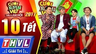 THVL | Cười xuyên Việt – Tiếu lâm hội 2017: Tập 10 – Tết