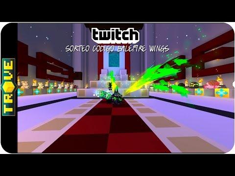 TROVE: Sorteo de Codigo Balefire Wings en Twitch!!
