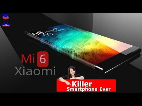 Xiaomi Mi6 Design Specifications  | Flagship Specs at a Low Price | The Killers Specs & Price