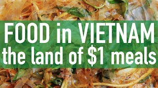 Breakfast, Lunch, and Dinner in Vietnam // The Land of $1 Meals! thumbnail