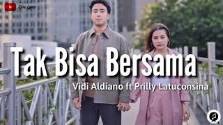 Gambar cover Vidi Aldiano ft Prilly Latuconsina ~ Tak Bisa Bersama (lirik)