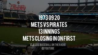 1973 09 20 Mets vs Pirates 13 Innings (Murphy, Kiner, Nelson) Baseball Broadcast
