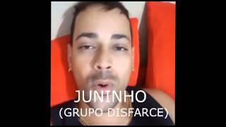 JUNINHO   GRUPO DISFARCE MANDANDO UM ALÔ PARA O MC RHUANZIN