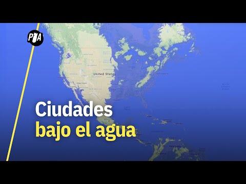 ¿Qué ciudades de México desaparecerían si sube el nivel del mar?