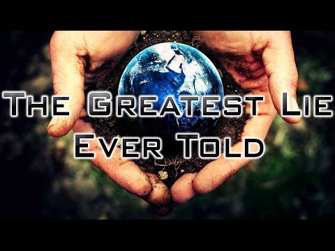 The Greatest Lie Ever Told YouTube - Biggest religion on earth