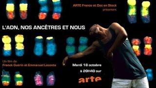 По следам эволюции человека / L' ADN, nos ancetres et nous (2011)