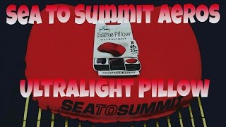 Sea To Summit Aeros 2.1oz Ultralight Pillow - Ultra Light Backpacking Gear Review