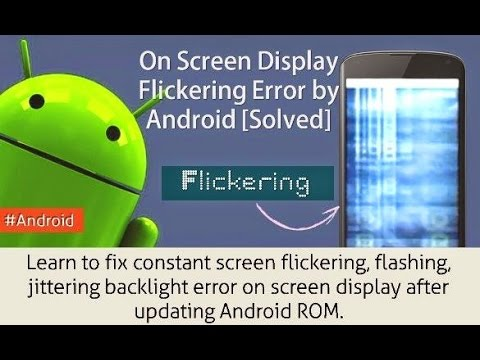 how to solve screen flickering problem on samsung mobiles