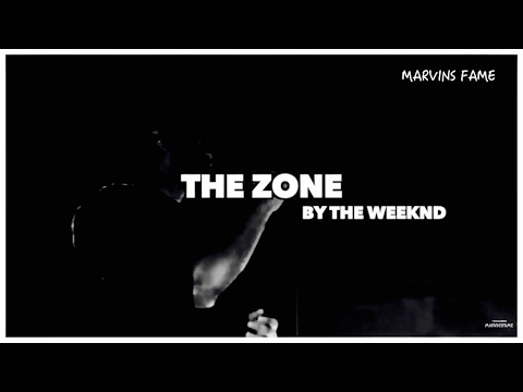 The Weeknd – The Zone (Lyrics)    Marvins Fame