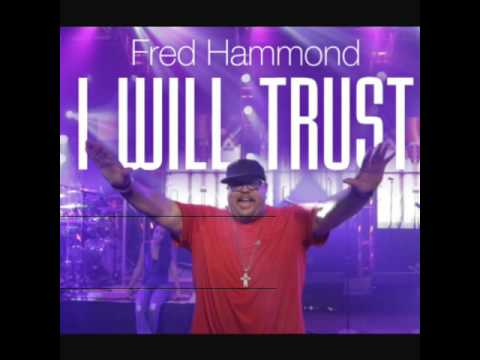 I Will Trust- Fred Hammond ft. BreeAnn Hammond