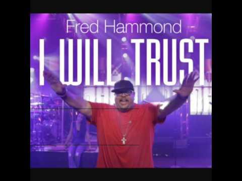 I Will Trust - Fred Hammond ft. BreeAnn Hammond