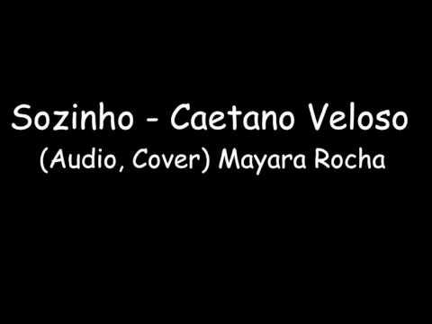 Sozinho - Caetano Veloso (Áudio, Cover - Mayara Rocha)