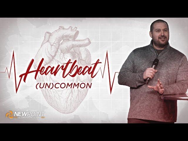 (Un)Common | Heartbeat [ New Point Church ]