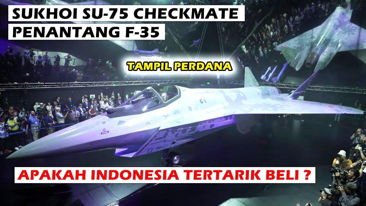 WOW!! INILAH PENAMPILAN PERDANA PESAWAT TEMPUR TERBARU SU-75 CHEKMATE RUSIA PENANTANG PESAWAT F-35