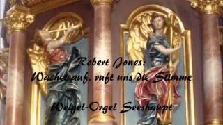 Robert Jones: Wachet auf, ruft uns die Stimme - Weigle-Orgel Seeshaupt