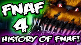 FNAF 4 History & Experiences || HISTORY of FNAF || Five Nights at Freddy's 4 History