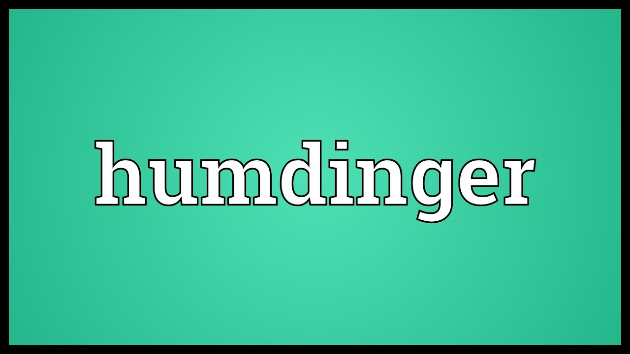 What does humdinger mean