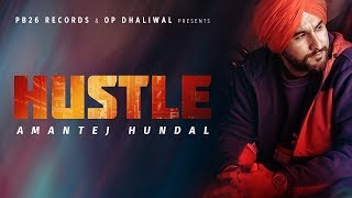 HUSTLE - Amantej Hundal | Signature By SB | Tanveer Gill | Latest Punjabi Song 2019