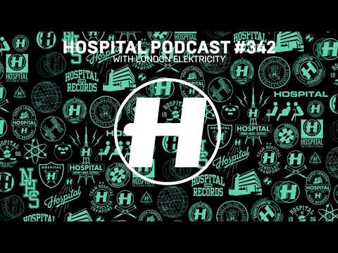 Hospital Records Podcast #342 with London Elektricity