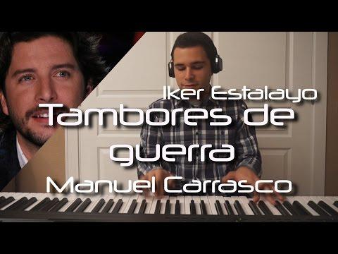 Manuel Carrasco - Tambores de guerra (Piano Cover) | Iker Estalayo (Acordes en subtítulos)