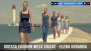 Odessa Fashion Week Cruise - Elena Guranda | FashionTV