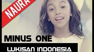 Lukisan Indonesia -  Naura (minus one) #originalsong