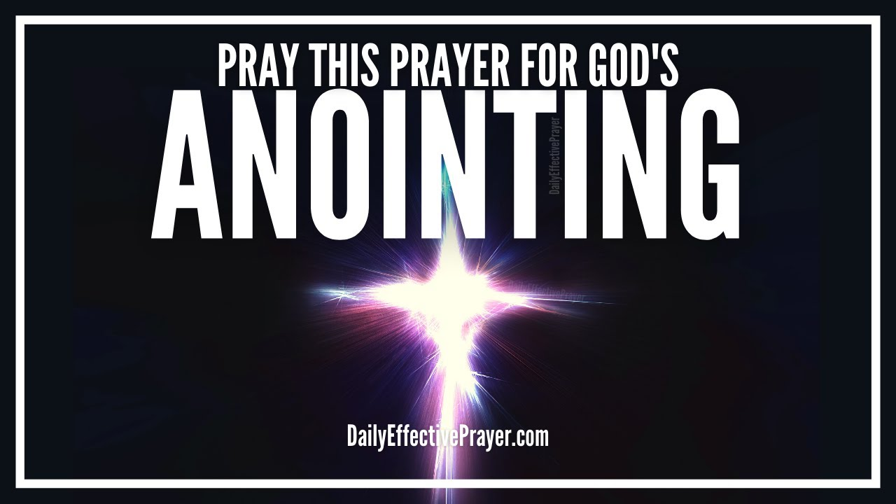Prayer For God's Anointing Of The Holy Spirit | Powerful Anointing Prayers