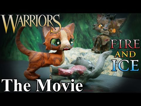 Warrior Cats: Fire And Ice: The Movie (so Far)