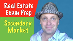 Secondary Market is a key concept for the Real Estate Exam