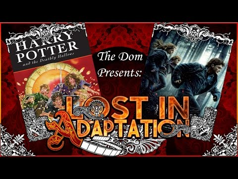 Harry Potter and the Deathly Hallows Part 1, Lost in Adaptation ~ The Dom