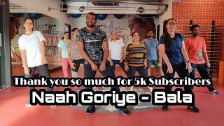 Naah Goriye Dance -Bala | Ayushmann Khurrana | Harrdy Sandhu | Swasti Mehul |B Praak | Sonam Bajwa