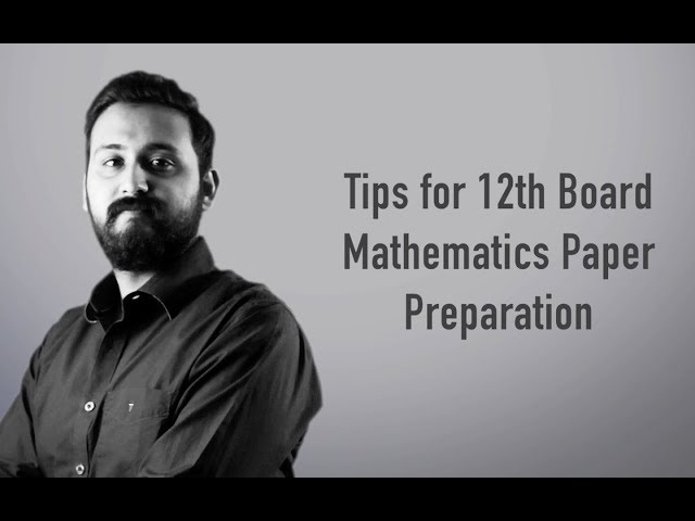 Most Important Tips for 12th Board Maths Preparation by Anshul Jain Sir