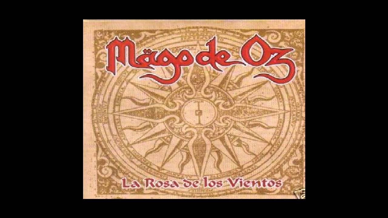 La Rosa De Los Vientos Mago De Oz Youtube
