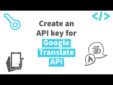 Creating An API Key To Use Google Translate API
